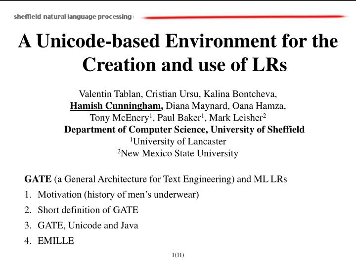 A Unicode-based Environment for the Creation and use of LRs