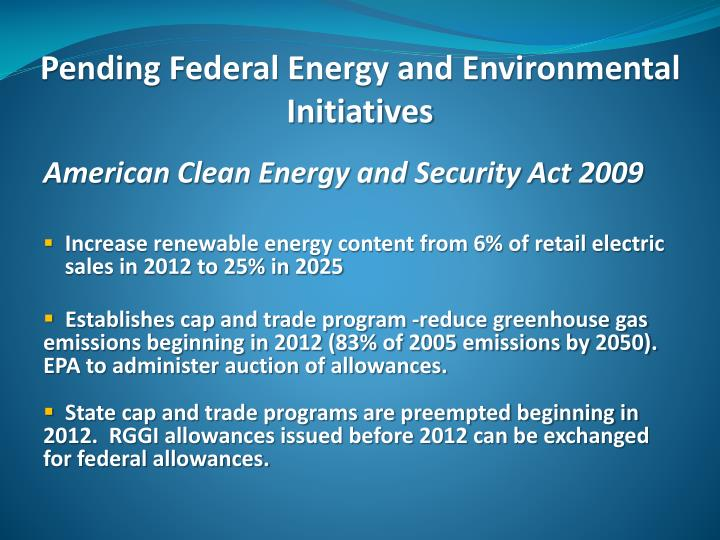 Pending Federal Energy and Environmental Initiatives