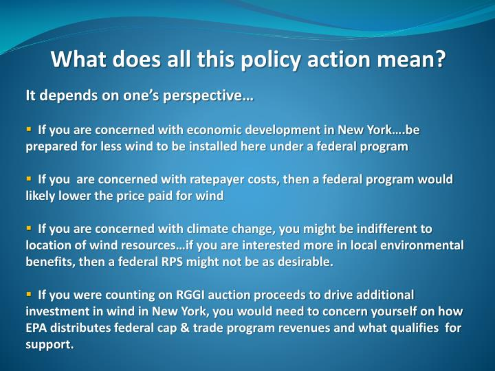 What does all this policy action mean?