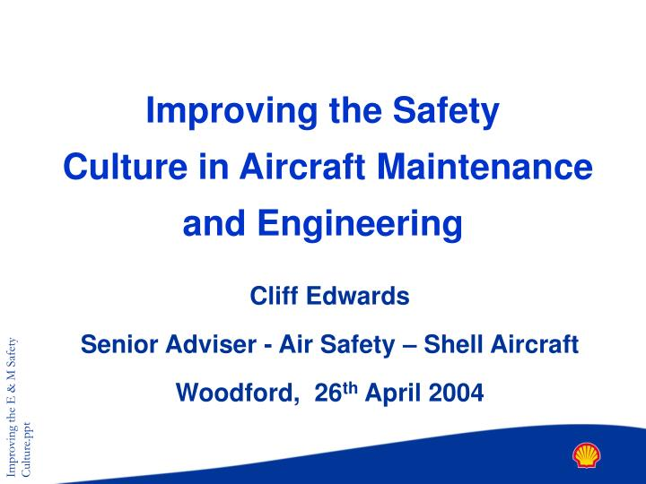 improving the safety culture in aircraft maintenance and engineering n.