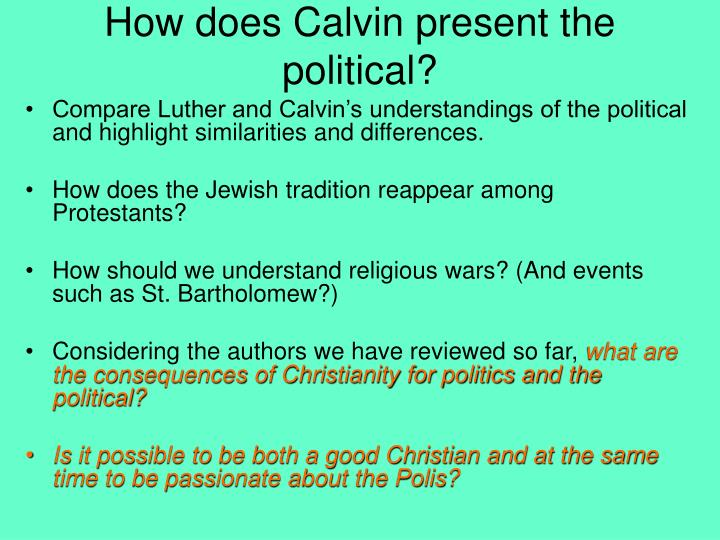 How does Calvin present the political?