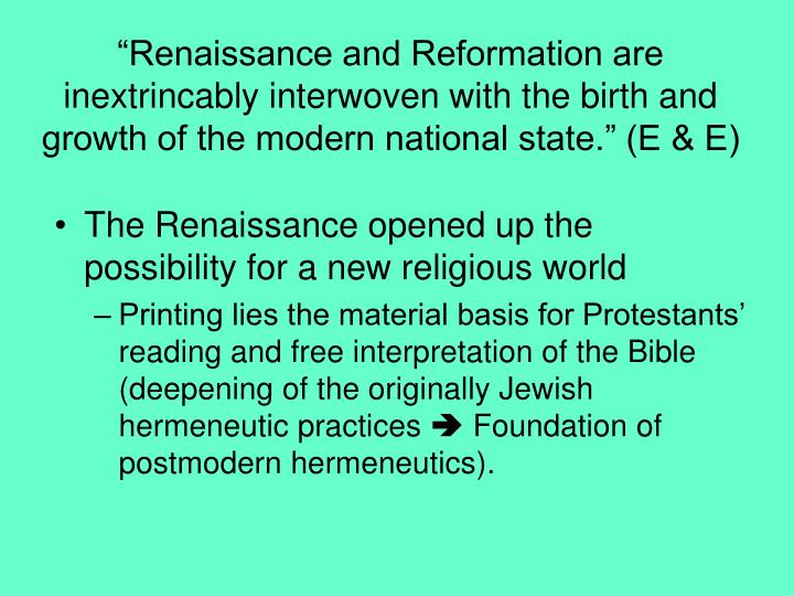 """Renaissance and Reformation are inextrincably interwoven with the birth and growth of the modern ..."