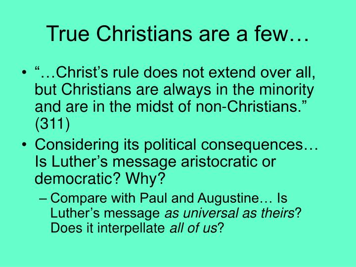 True Christians are a few…