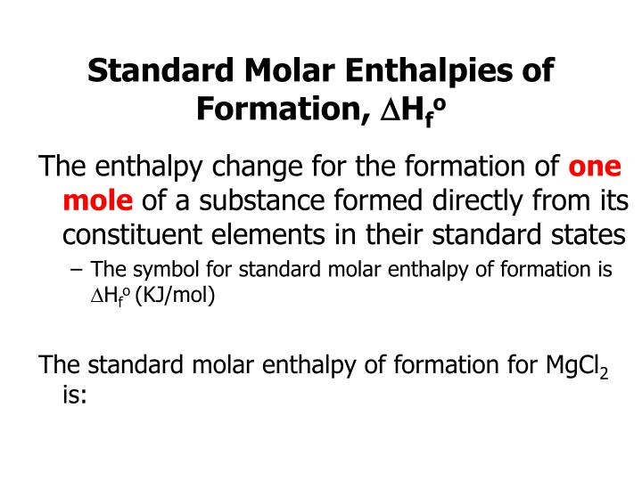 Standard Molar Enthalpies of Formation,