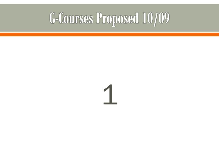 G-Courses Proposed 10/09