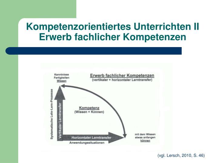 Kompetenzorientiertes Unterrichten II Erwerb fachlicher Kompetenzen