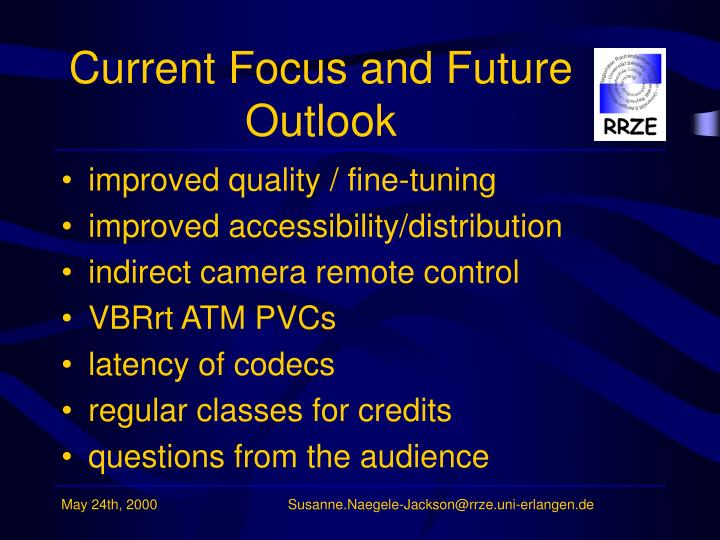 Current Focus and Future Outlook