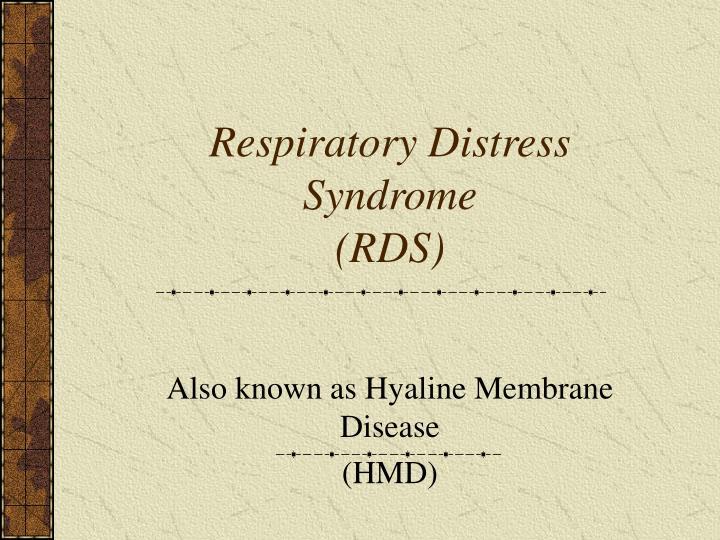 Respiratory distress syndrome rds