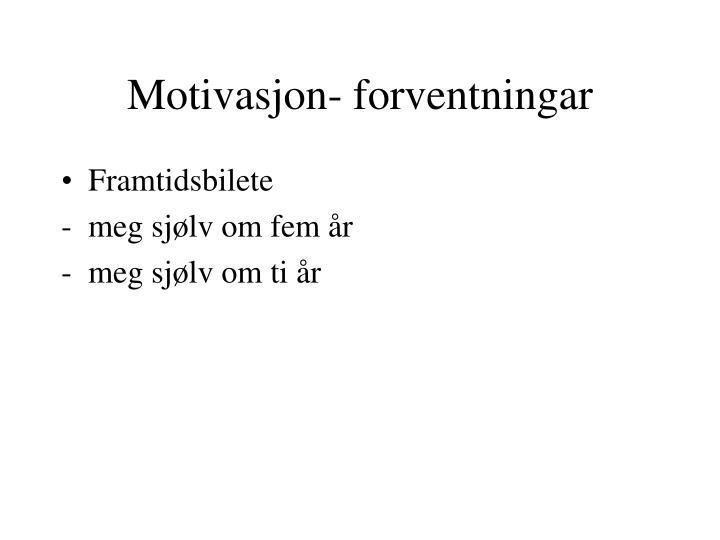 Motivasjon forventningar