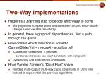 two way implementations