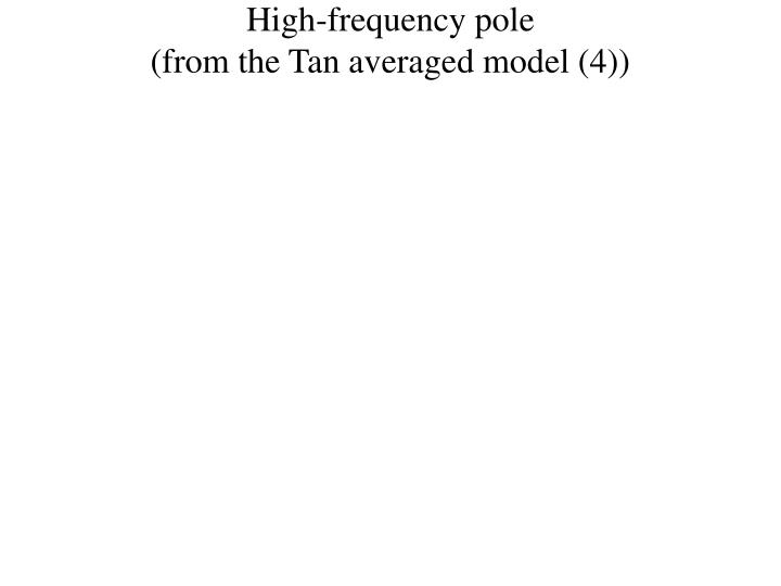 High-frequency pole