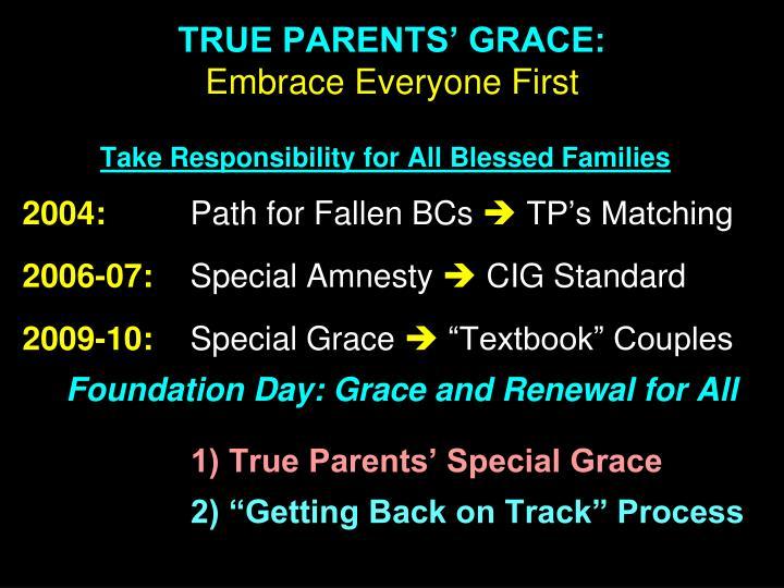 TRUE PARENTS' GRACE: