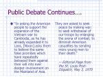 public debate continues