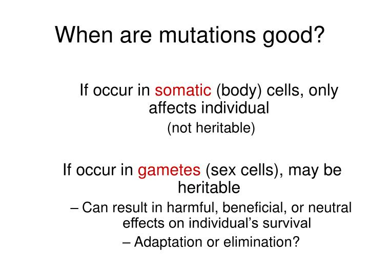When are mutations good?