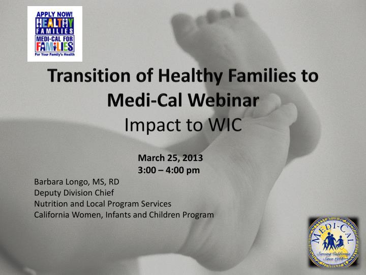 Transition of healthy families to medi cal webinar impact to wic