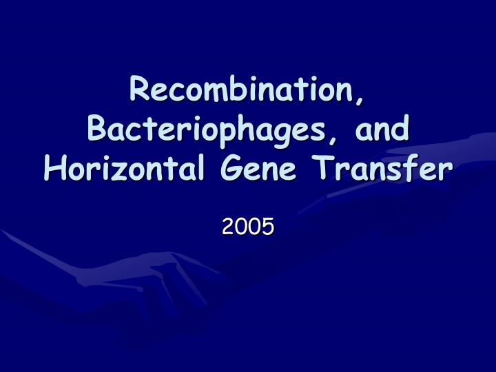 Recombination bacteriophages and horizontal gene transfer