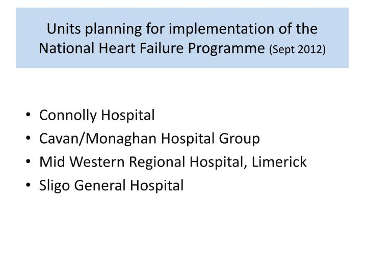 Units planning for implementation of the National Heart Failure Programme