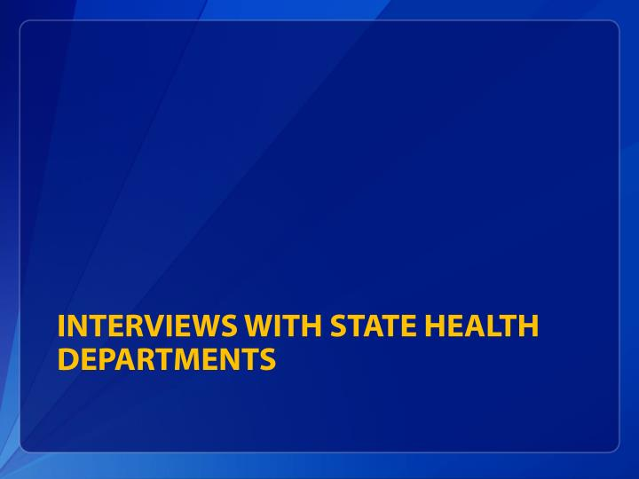 interviews with State Health Departments