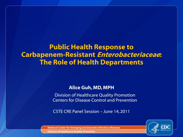 Public health response to carbapenem resistant enterobacteriaceae the role of health departments