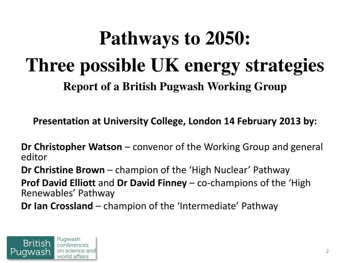 Pathways to 2050 three possible uk energy strategies report of a british pugwash working group
