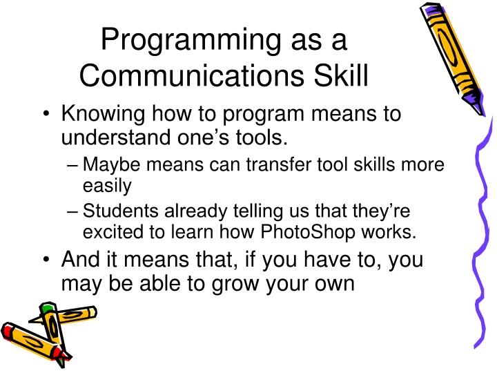 Programming as a Communications Skill