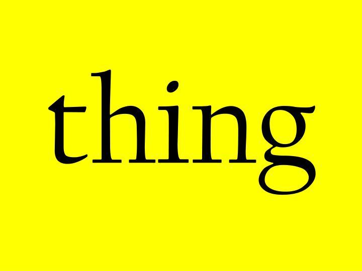 thing