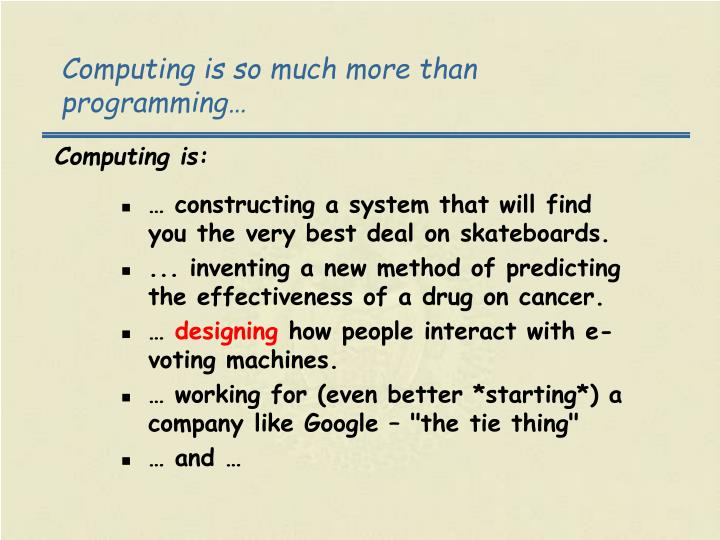 Computing is so much more than programming…