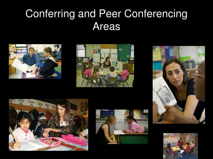 Conferring and Peer Conferencing Areas