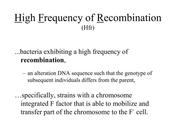 H igh f requency of r ecombination hfr