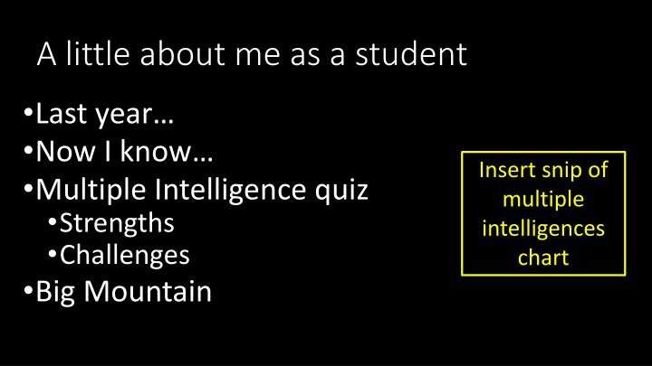 A little about me as a student