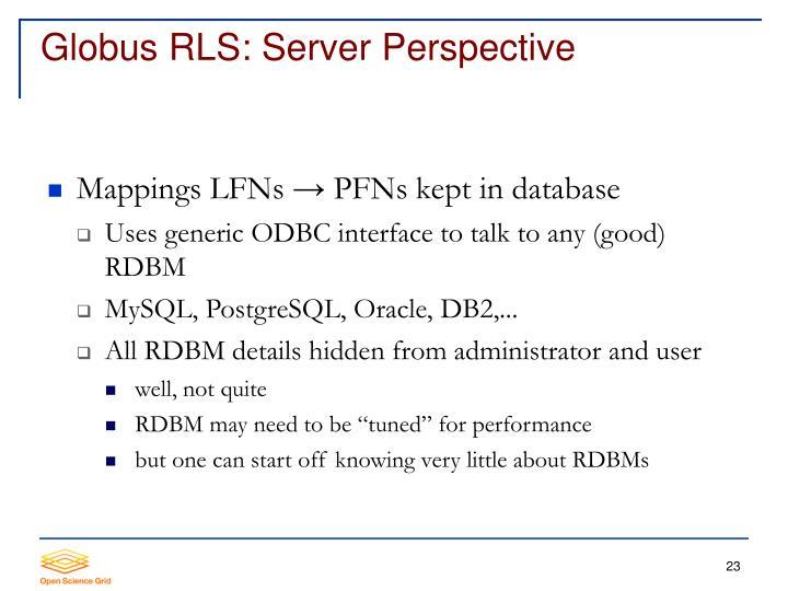 Globus RLS: Server Perspective