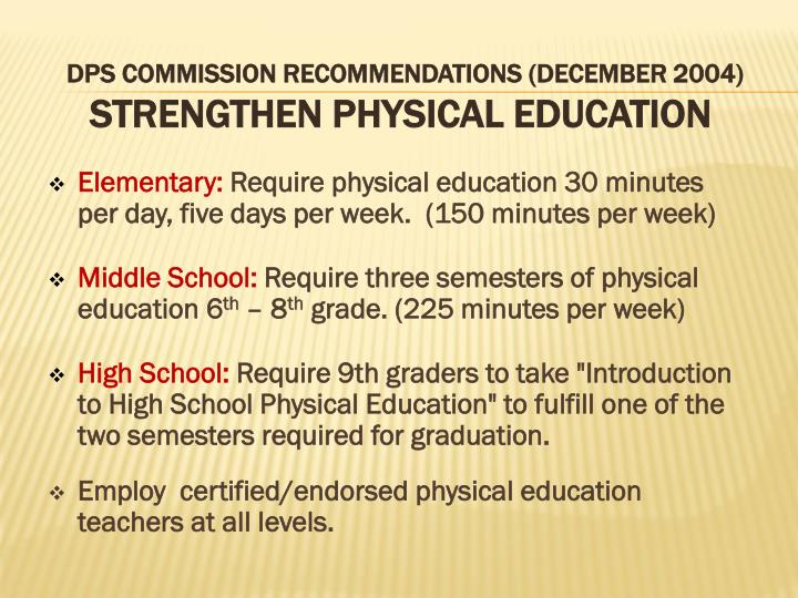Dps commission recommendations december 2004 strengthen physical education