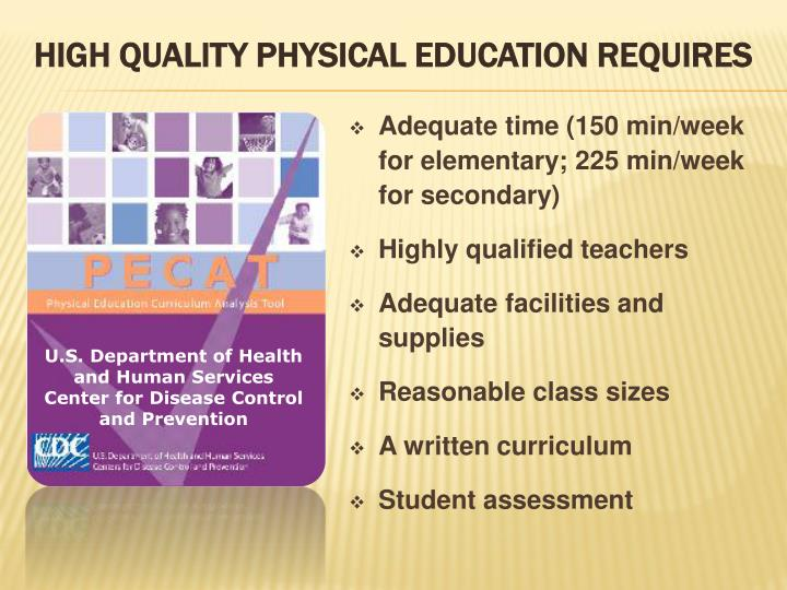 High quality physical education requires