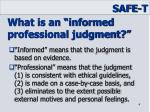 what is an informed professional judgment