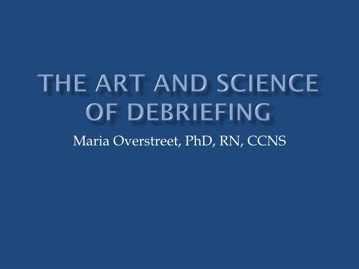the art and science of debriefing n.