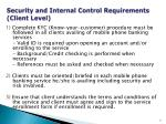 security and internal control requirements client level