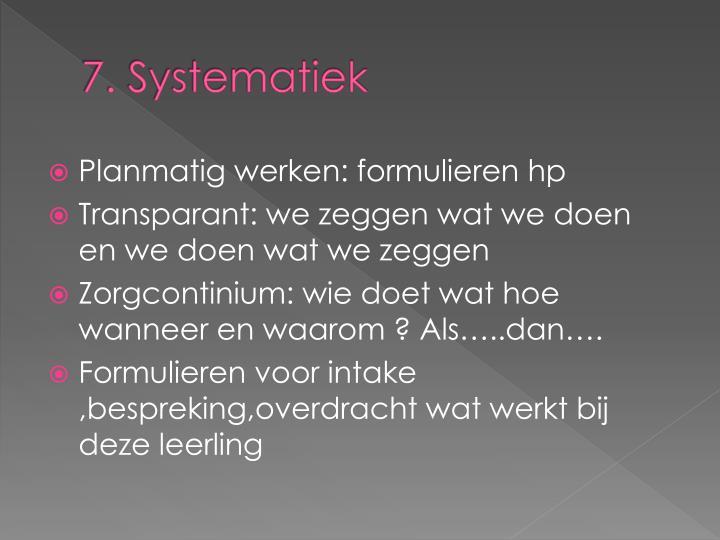 7. Systematiek