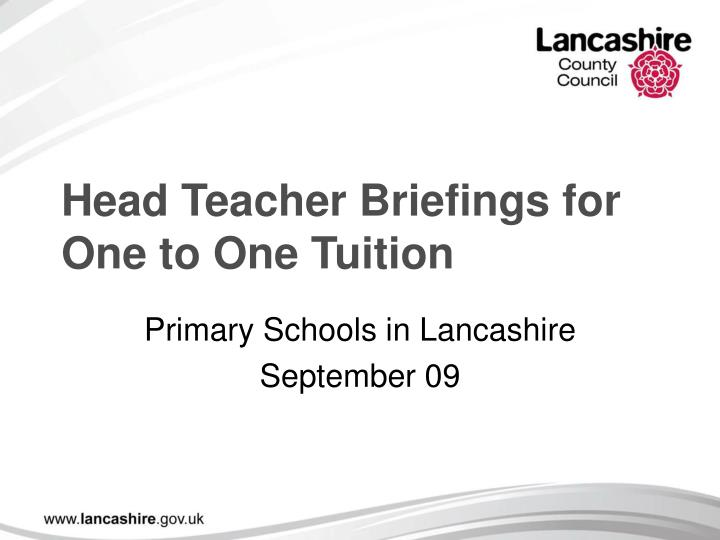 Head teacher briefings for one to one tuition