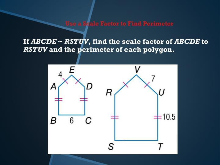 Use a Scale Factor to Find Perimeter