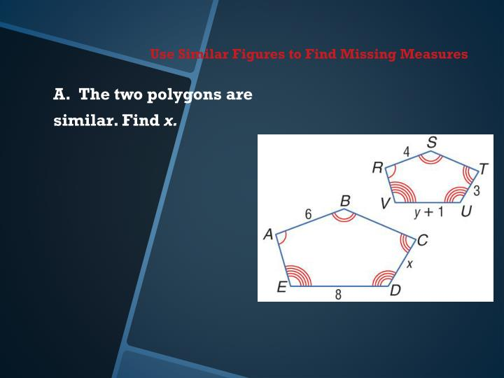 Use Similar Figures to Find Missing Measures