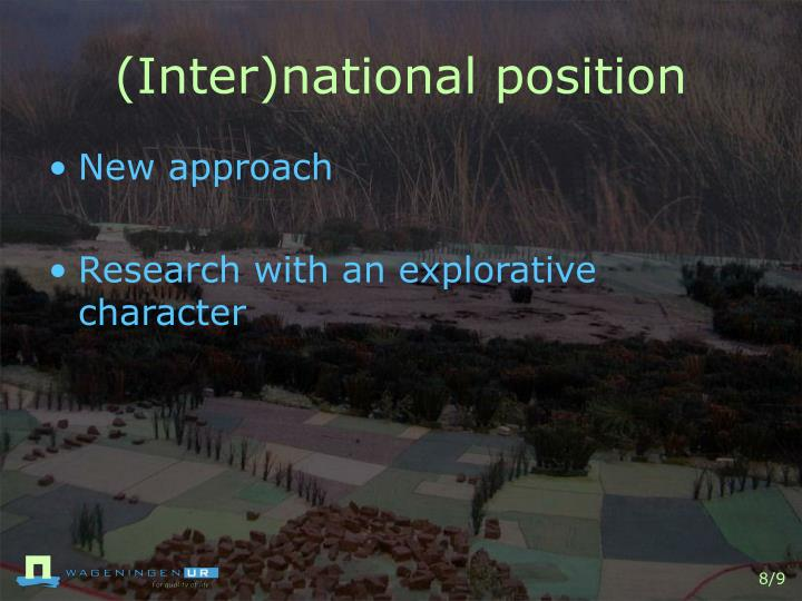 (Inter)national position