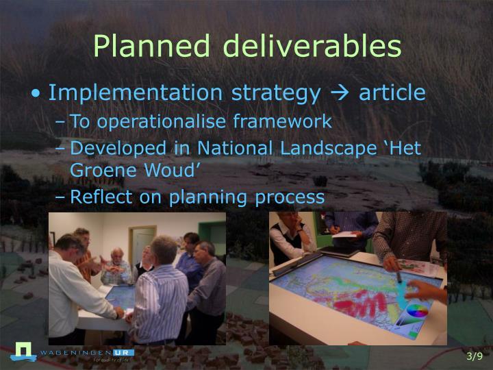 Planned deliverables1