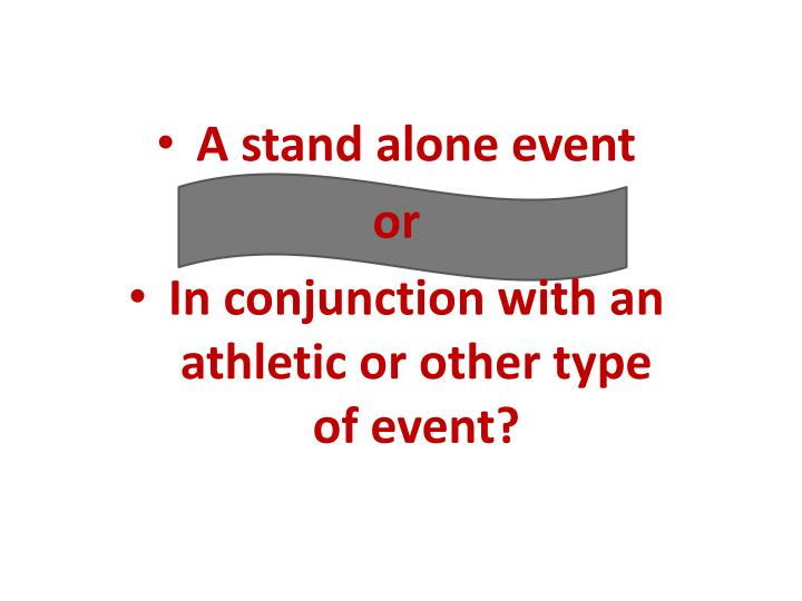 A stand alone event