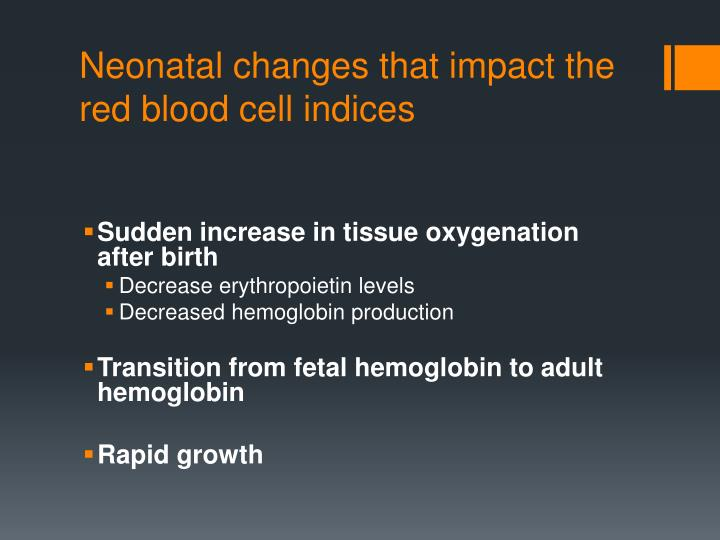 Neonatal changes that impact the