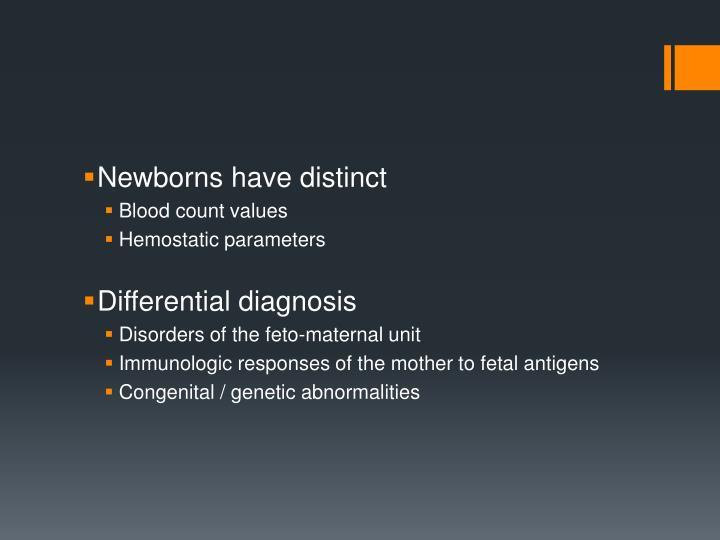 Newborns have distinct