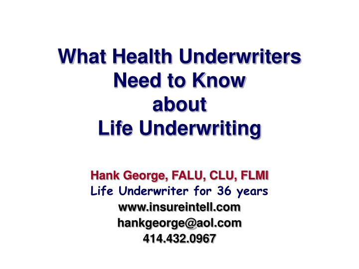 what health underwriters need to know about life underwriting n.