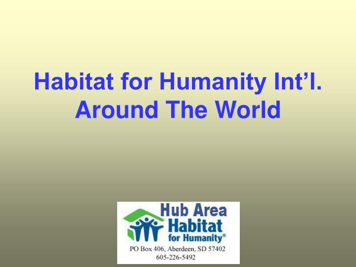 Habitat for Humanity Int'l.