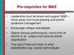 pre requisites for m e
