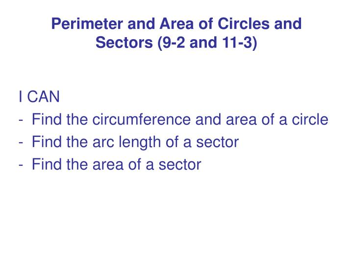 perimeter and area of circles and sectors 9 2 and 11 3 n.