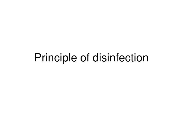 Principle of disinfection